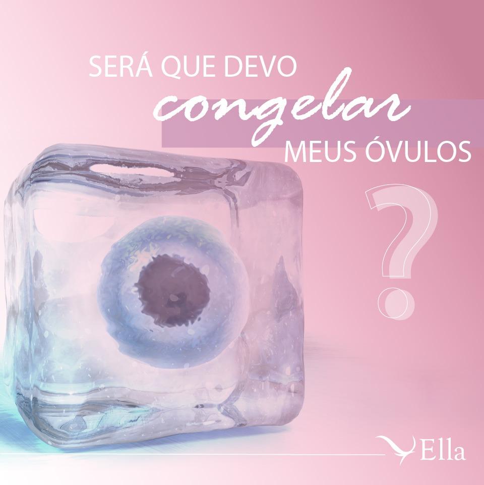 Read more about the article Será que devo congelar meus óvulos?