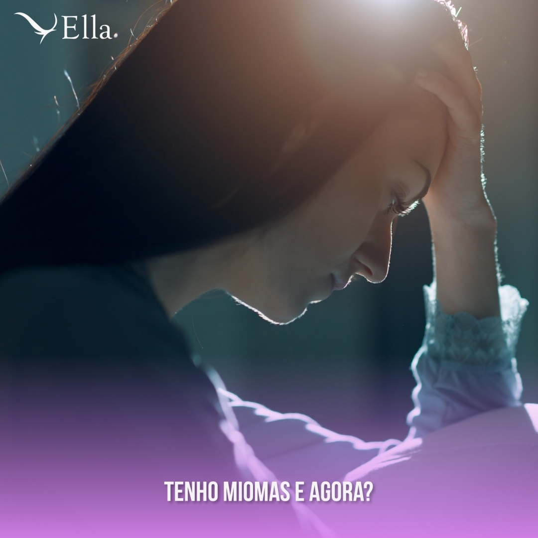 You are currently viewing Tenho miomas e agora?