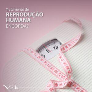 Read more about the article Tratamento de reprodução humana engorda?